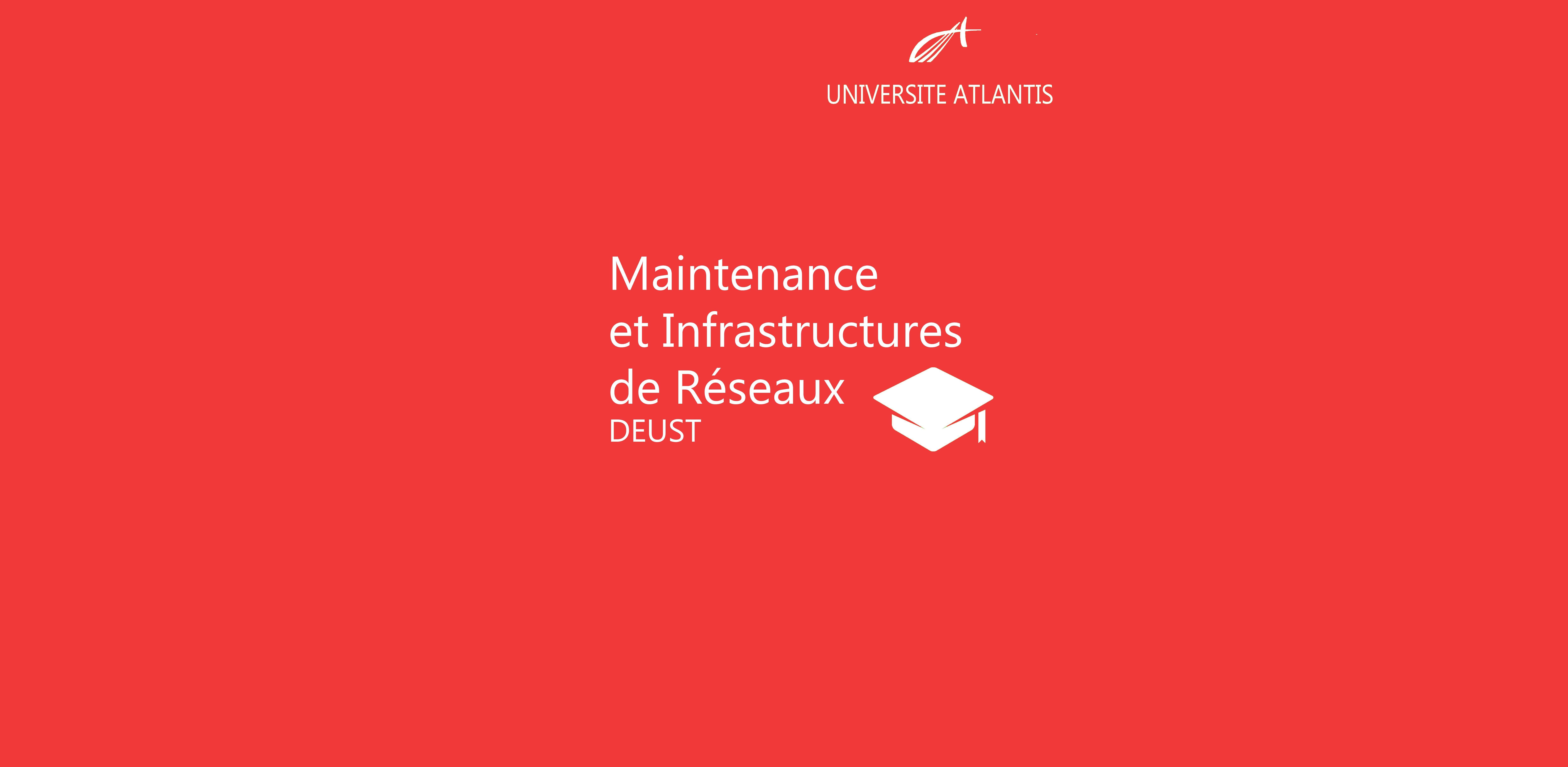 Maintenance et Infrastructures de Réseaux