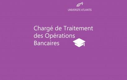 Chargé de Traitement des Opérations Bancaires